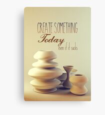 Pottery Still Life Create Something Today Even If It Sucks Canvas Print