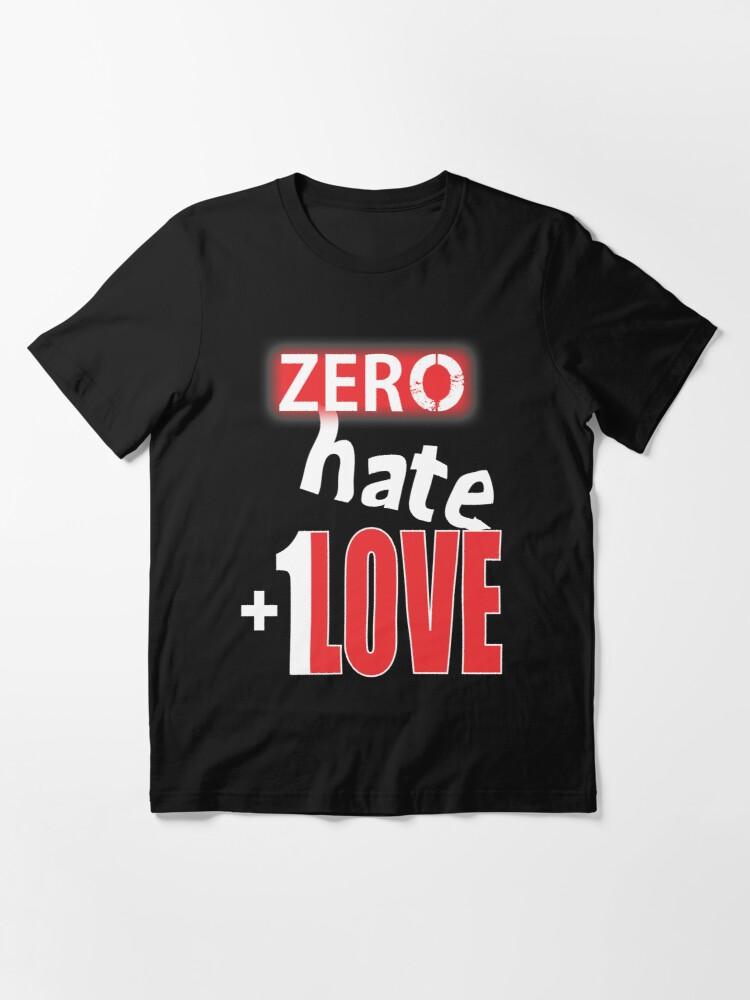 Alternate view of Zero hate +1LOVE Lv3 Essential T-Shirt