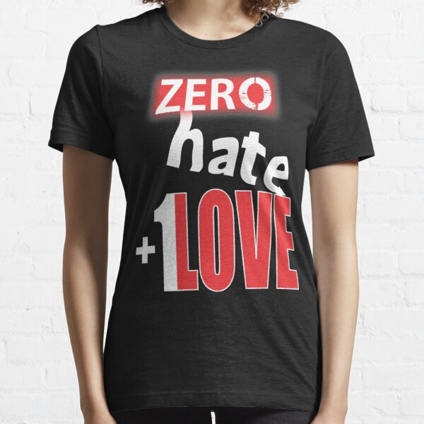 Zero hate +1LOVE Lv3 Essential T-Shirt
