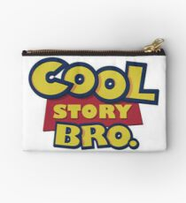 Cool story bro  Studio Pouch