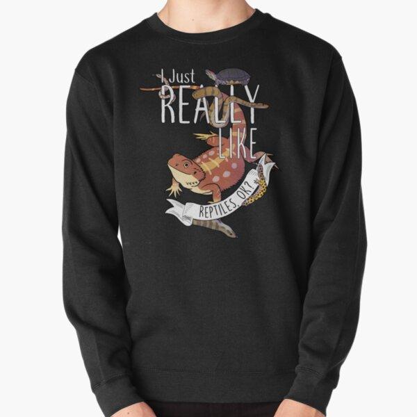 I Just Really Like Reptiles, OK? Pullover Sweatshirt