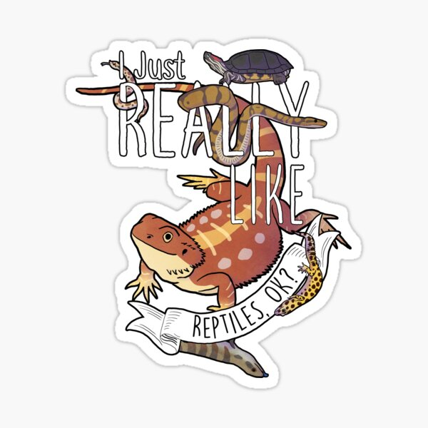 I Just Really Like Reptiles, OK? Sticker