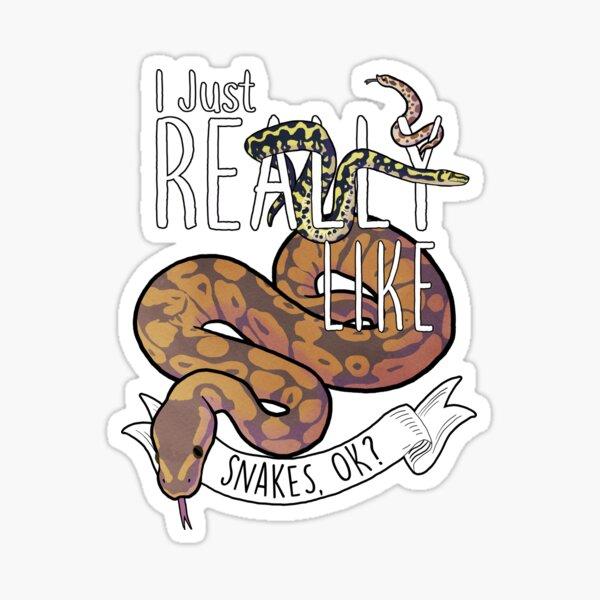 I Just Really Like Snakes, OK? Sticker
