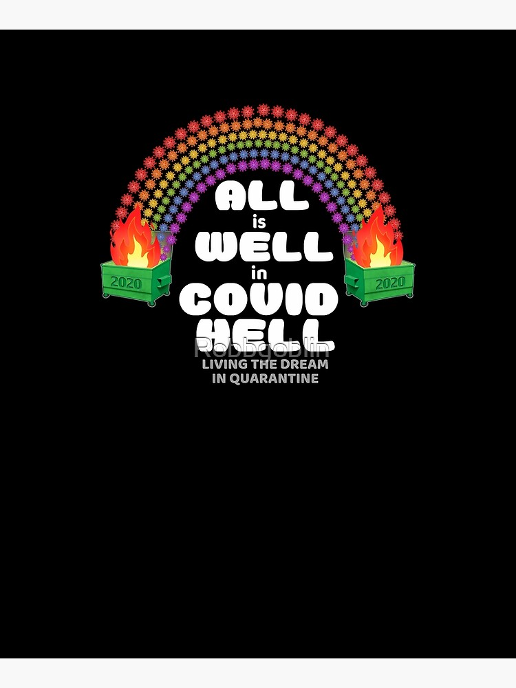 All is Well in COVID HELL by Robbgoblin
