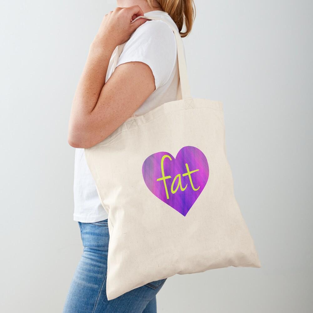 Love Fat - fat positive, fat activism, BoPo  Tote Bag