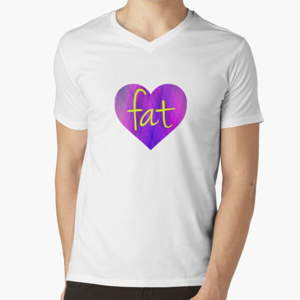 Love Fat - fat positive, fat activism, BoPo  V-Neck T-Shirt