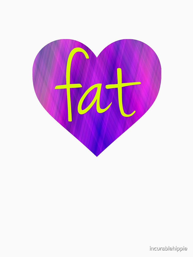 Love Fat - fat positive, fat activism, BoPo  by incurablehippie