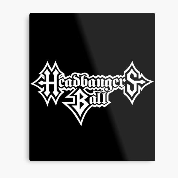 Headbangers Ball Metal Print