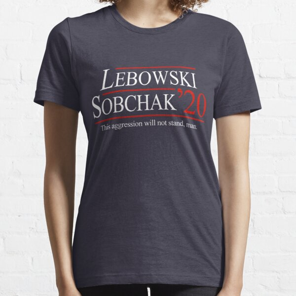 Lebowski and Sobchak for President 2020 Essential T-Shirt