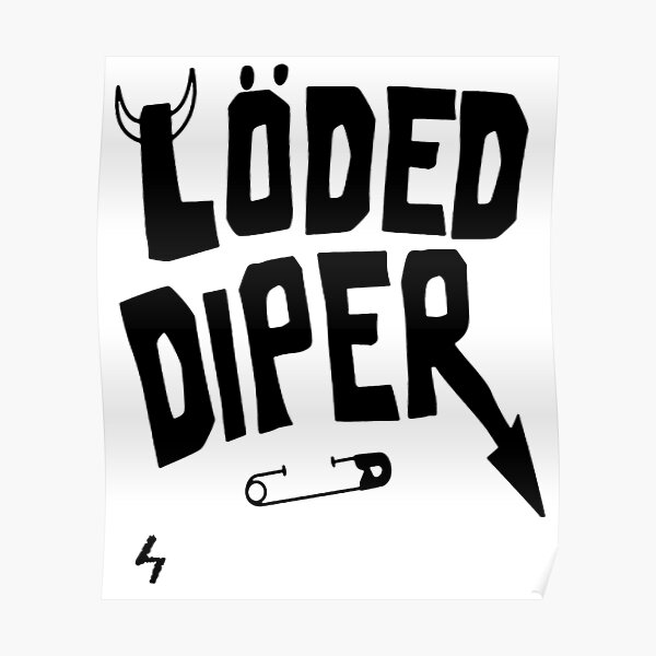Loded Diper Posters Redbubble