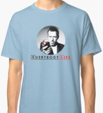 Dr House - Everybody Lies Classic T-Shirt