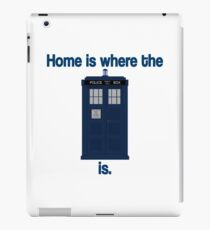 Doctor Who - Home is where the Tardis is iPad Case/Skin