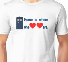 Doctor Who - Home is where the hearts are. Unisex T-Shirt