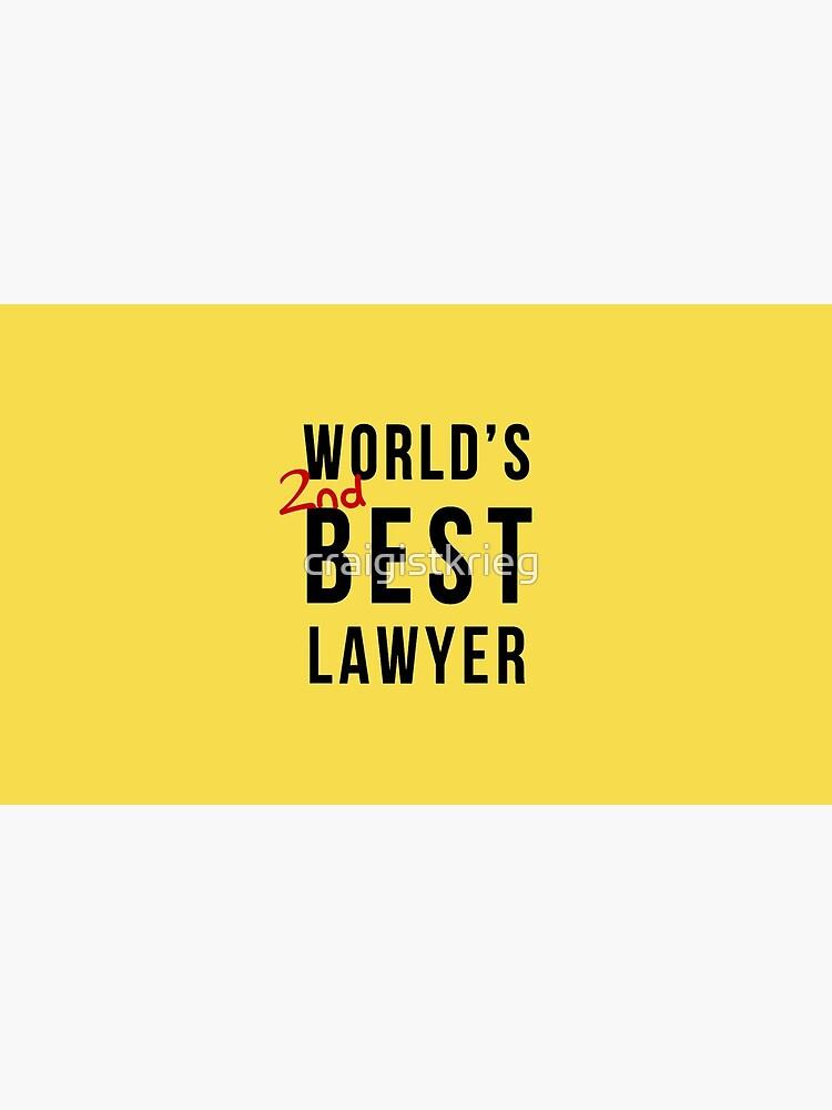 World's 2nd Best Lawyer by craigistkrieg