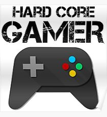 Hard Core Gamer Poster