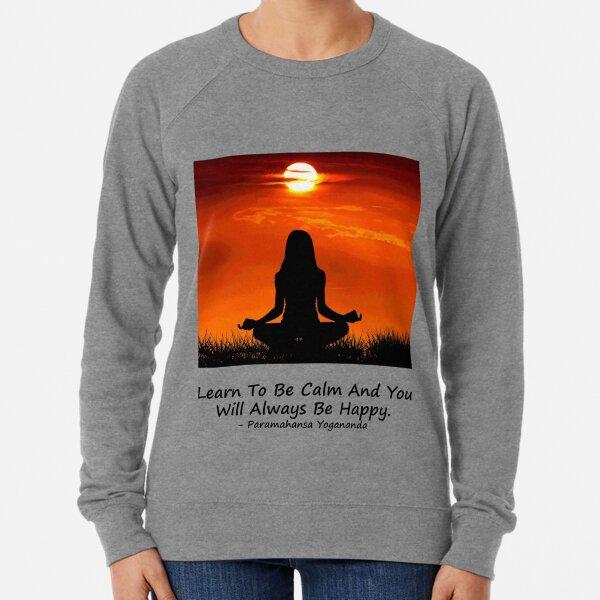 Be Calm. Lightweight Sweatshirt