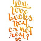 YOU LOVE BOOKS (ORANGE) by aimeereads