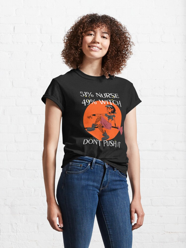 Alternate view of 51% Nurse 49% Witch Classic T-Shirt
