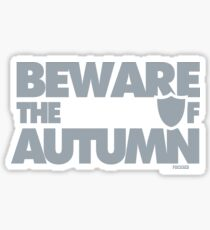 Beware the Winds of Autumn Sticker