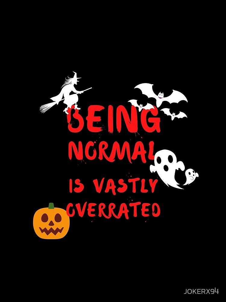 Being Normal is Vastly Overrated | Halloweentown by JOKERX94