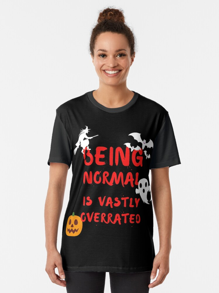 Alternate view of Being Normal is Vastly Overrated | Halloweentown Graphic T-Shirt