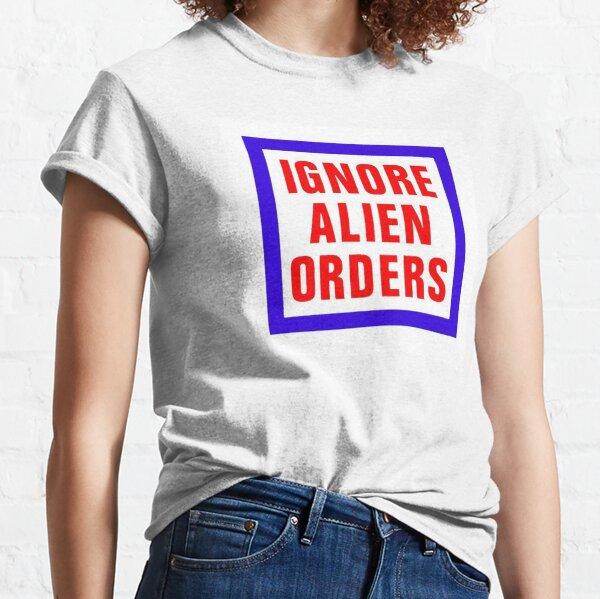 Ignore Alien Orders Classic T-Shirt