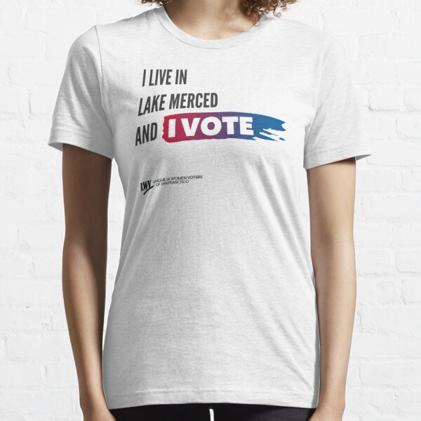 I Live in Lake Merced and I Vote - San Francisco - black text Essential T-Shirt