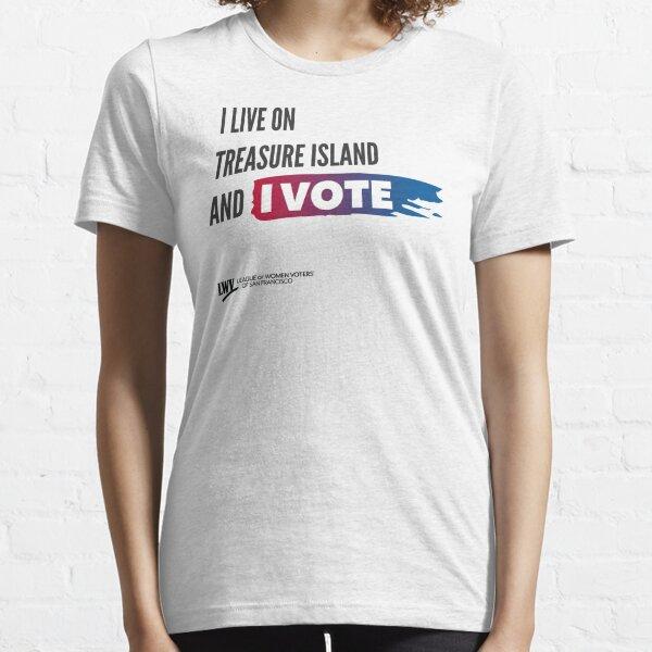 I Live on Treasure Island and I Vote - San Francisco - black text Essential T-Shirt