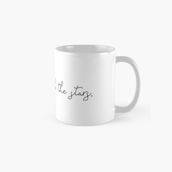 you could rattle the stars Throne of Glass quote Classic Mug