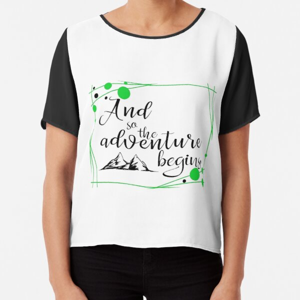 And the adventure begins T shirt Chiffon Top