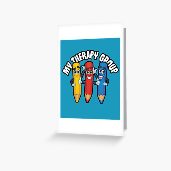 Funny My Therapy Group Colored Pencils Greeting Card