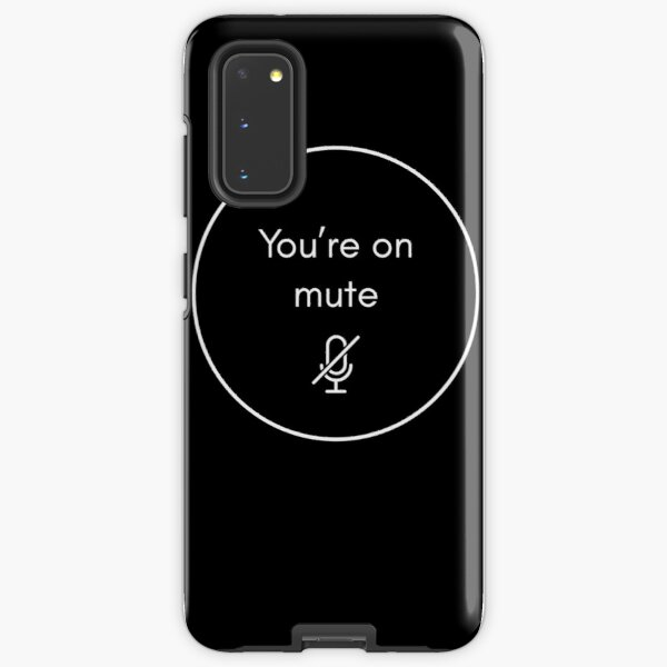 You're On Mute Stylish Classic   Work from home office funny humour conference call Samsung Galaxy Tough Case