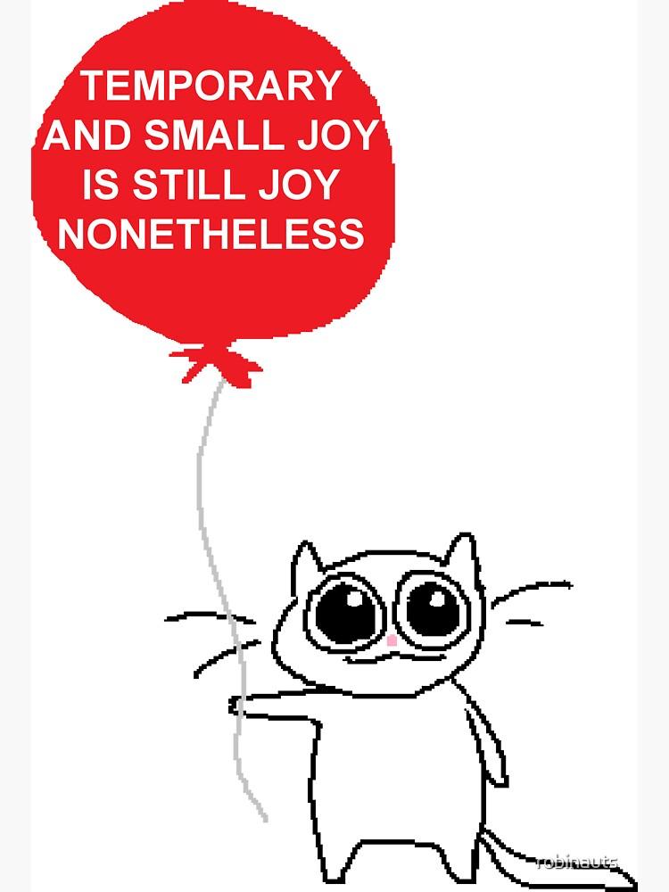 temporary joy by robinauts