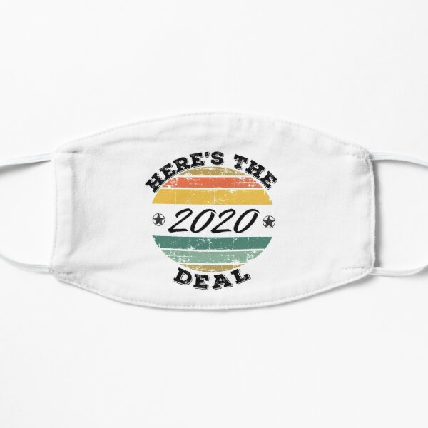 Here's the deal 2020  Flat Mask