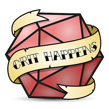 Crit Happens by PinkFoxDesigns