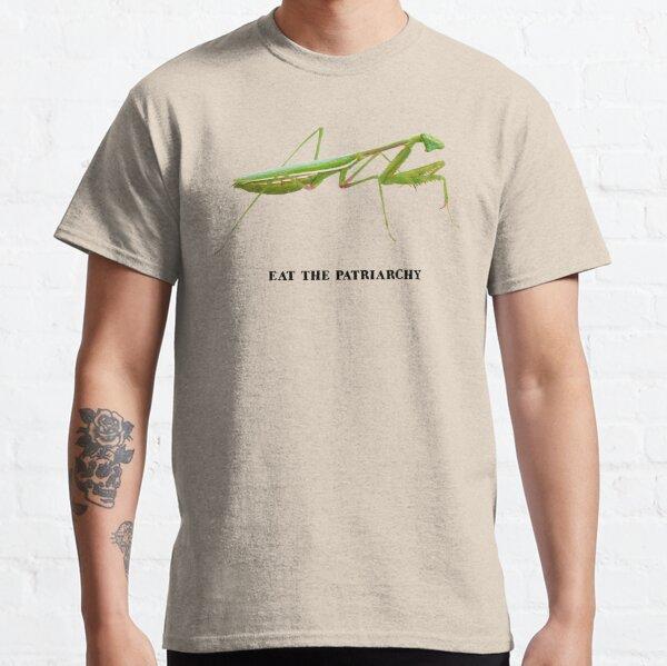 Praying Mantis - Eat the Patriarchy (She's Got Legs) Classic T-Shirt