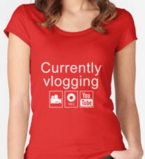 Currently Vlogging - YouTube Women's Fitted Scoop T-Shirt