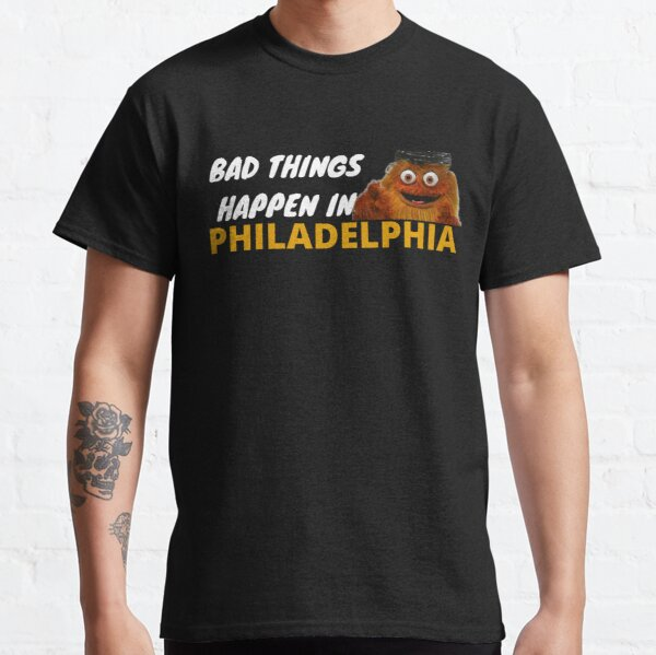 bad things happen in philadelphia gritty Classic T-Shirt