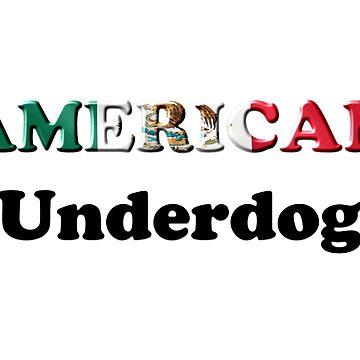 American Underdog - Mexico by Am-Underdog