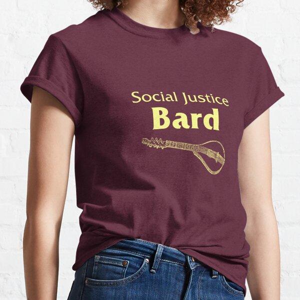 Social Justice Bard Classic T-Shirt