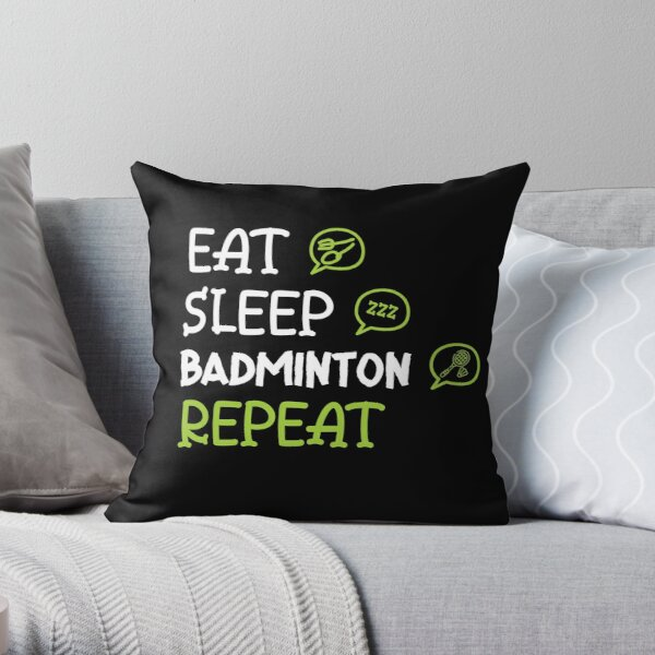 Eat Sleep Badminton Repeat Throw Pillow