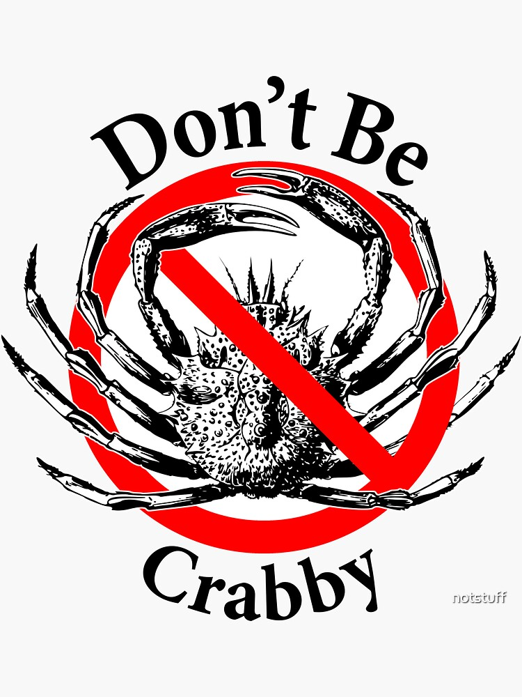 Don't Be Crabby - Be Positive - Be in a Good Mood by notstuff