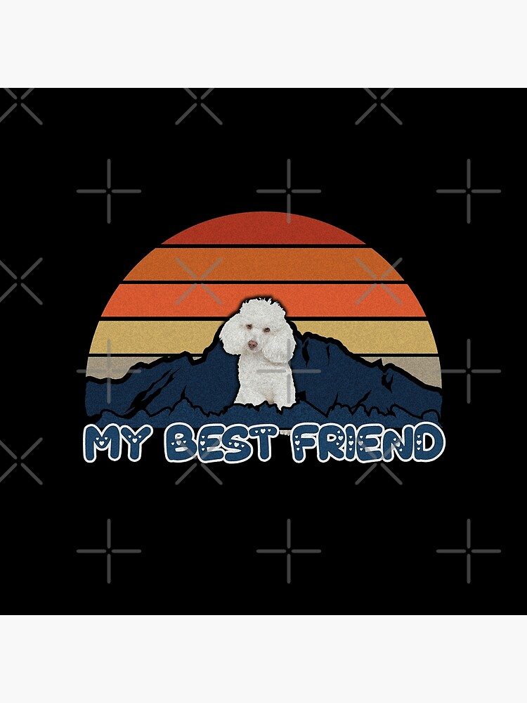 My Best Friend Poodle - Poodle Dog Sunset Mountain Grainy Artsy Design by dog-gifts