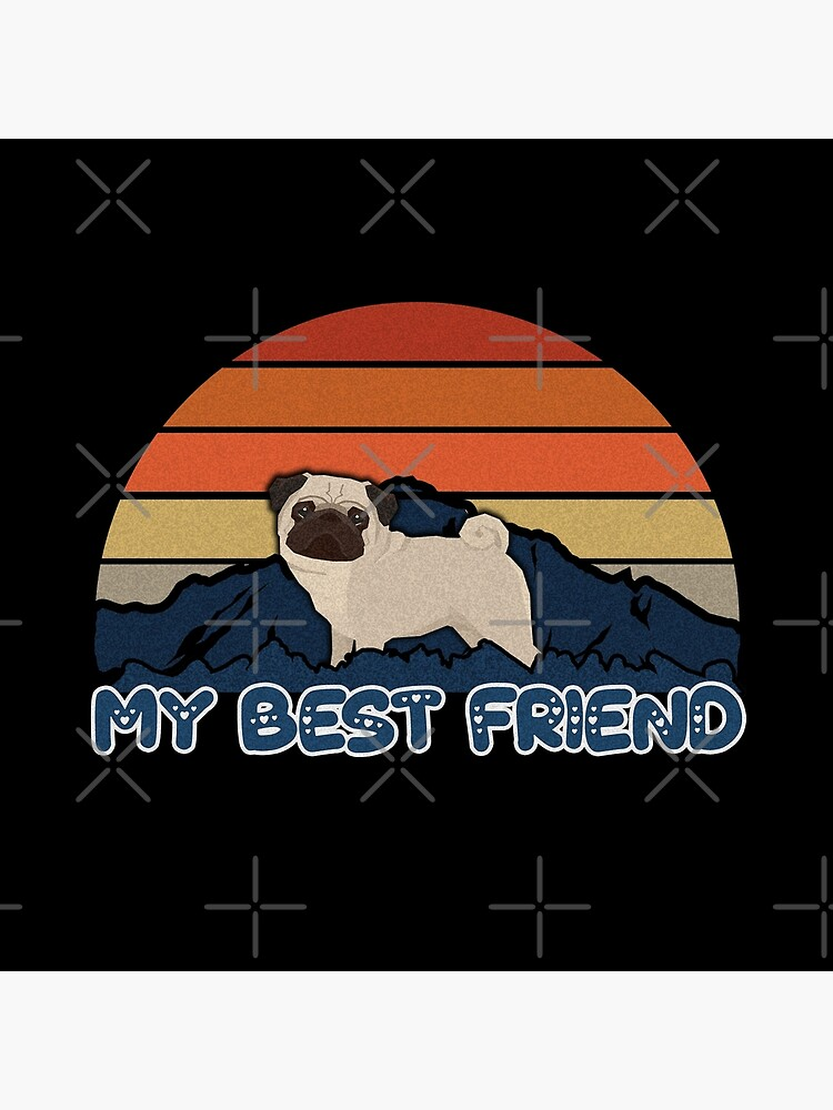 My Best Friend Pug - Pug Dog Sunset Mountain Grainy Artsy Design by dog-gifts