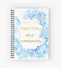 What She Tackles She Conquers Spiral Notebook