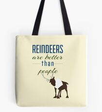 Reindeers are better than People Tote Bag