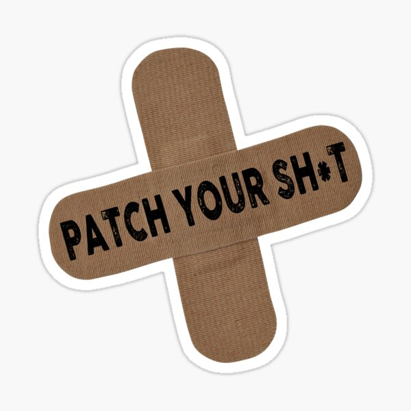 Cyber Security - Patch Your SH*T Sticker
