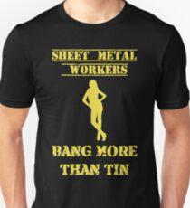 Sheet Metal Worker Bang More Than Tin Unisex T-Shirt