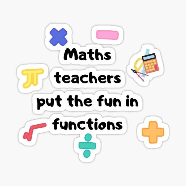 Maths teachers put the fun in functions Sticker