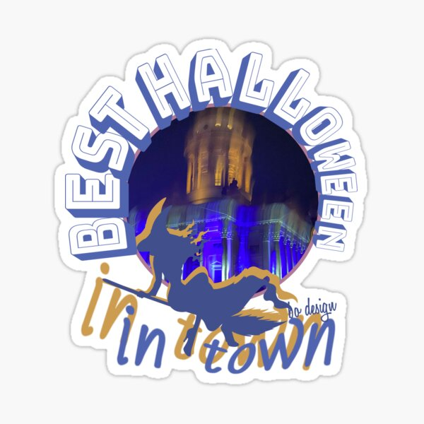Best Halloween In Town Gift Sayings Sticker